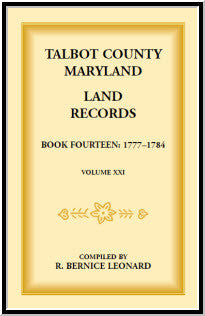 Talbot County, Maryland Land Records: Book 14, 1777-1784