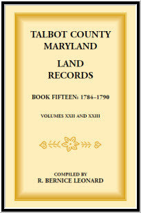 Talbot County, Maryland Land Records: Book 15, 1784-1790