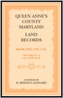 Queen Anne's County, Maryland Land Records. Book 1: 1701-1725