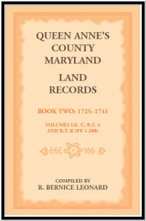 Queen Anne's County, Maryland Land Records. Book 2: 1725-1741