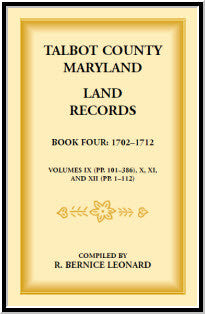 Talbot County, Maryland Land Records: Book 4, 1702-1712