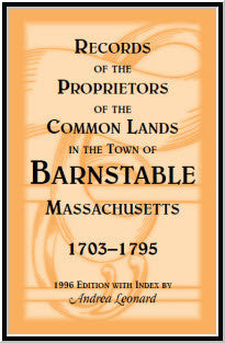 Records of the Proprietors of the Common Lands in the Town of Barnstable, Massachusetts, 1703-1795