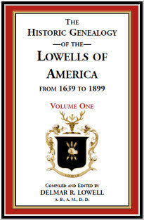 Historic Genealogy of the Lowells of America from 1639 to 1899