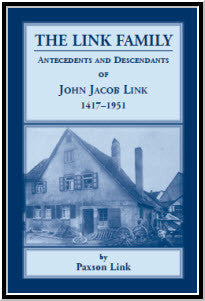 The Link Family, Antecedents & Descendants of John Jacob Link, 1417-1951