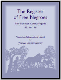 The Register of Free Negroes, Northampton County, Virginia, 1853-1861
