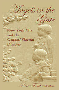 Angels in the Gate: New York City and the General Slocum Disaster