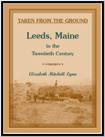 Taken from the Ground: Leeds, Maine in the Twentieth Century