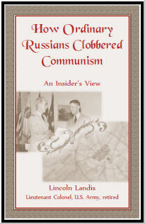 How Ordinary Russians Clobbered Communism: An Insider's View