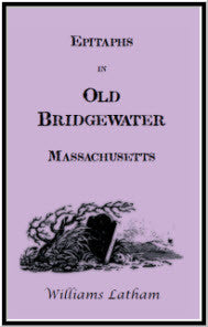 Epitaphs in Old Bridgewater, Massachusetts