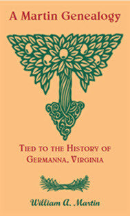 A Martin Genealogy Tied to the History of Germanna, Virginia
