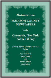 Abstracts from Madison County, New York, Newspapers in the Cazenovia Public Library