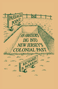 Passage Point: An Amateur's Dig Into New Jersey's Colonial Past