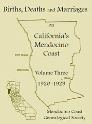 Births, Deaths and Marriages on California's Mendocino Coast, Volume 3, 1920-1929