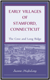 Early Villages of Stamford, Connecticut: The Cove and Long Ridge