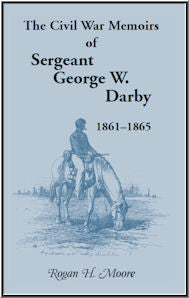 The Civil War Memoirs of Sergeant George W. Darby