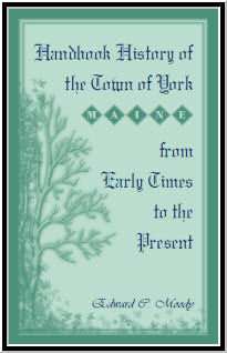 Handbook History of the Town of York [Maine] From Early Times to the Present