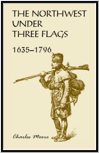 The Northwest Under Three Flags: 1635-1796