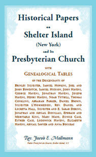 Historical Papers on Shelter Island (New York) and Its Presbyterian ChurchWith Genealogical Tables