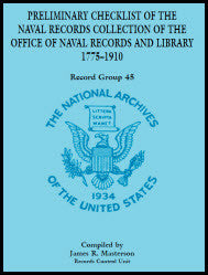 Record Group 45: Preliminary Checklist of the Naval Records Collection of The Office of Naval Records and Library 1775-1910
