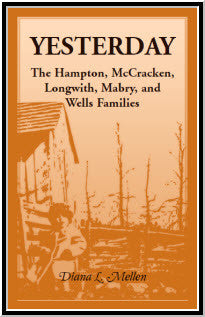 Yesterday: The Hampton, McCracken, Longwith, Mabry, and Wells Families