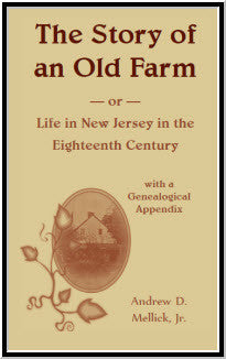 The Story of an Old Farm: or Life in New Jersey in the 18th Century