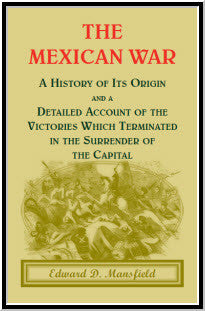 The Mexican War: A History of its origin