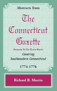 Abstracts from the Connecticut [formerly New London] Gazette covering Southeastern Connecticut, 1774-1776