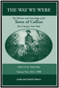 The Way We Were, The History and Genealogy of the Town of Collins: The Civil War Era - Volume Two, 1852-1900
