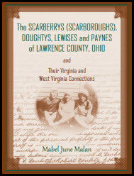 The Scarberrys (Scarboroughs), Doughtys, Lewises and Paynes of Lawrence County, Ohio, and Their Virginia and West Virginia Connections