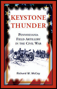 Keystone Thunder: Pennsylvania Field Artillery in the Civil War
