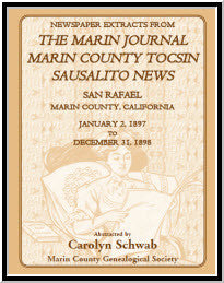 Newspaper Extracts from The Marin Journal, Sausalito News, Marin County Tocsin, San Rafael, Marin County, California, January 2, 1897 to December 31, 1898