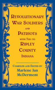 Revolutionary Soldiers and Patriots with ties to Ripley County, Indiana