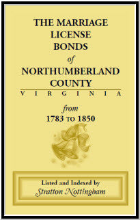 Marriage License Bonds of Northumberland County, Virginia:  From 1783 to 1850