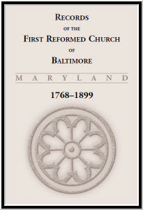 Records of the First Reformed Church of Baltimore, 1768-1899