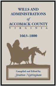 Wills and Administrations of Accomack, 1663-1800