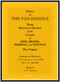 History of the Pan-Handle; Being Historical Collections of the Counties of Ohio, Brooke, Marshall and Hancock, West Virginia