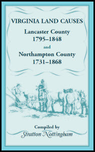 Virginia Land Causes: Lancaster County, 1795 - 1848 and Northampton County, 1731 -1868