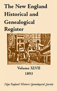 The New England Historical and Genealogical Register, Volume 47, 1893
