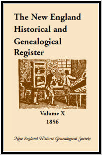 The New England Historical and Genealogical Register, Volume 10, 1856