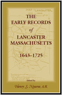 The Early Records of Lancaster, Massachusetts, 1643-1725