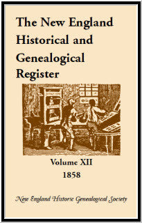 The New England Historical and Genealogical Register, Volume 12, 1858