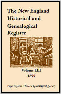 The New England Historical and Genealogical Register, Volume 53, 1899