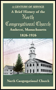 A Brief History of the North Congregational Church, Amherst Massachusetts