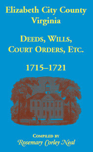 Elizabeth City County, Virginia, Deeds, Wills, Court Orders, 1715-1721