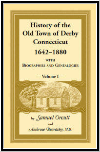 History of the Old Town of Derby, Connecticut, 1642-1880