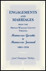 Engagements and Marriages from the Prince William County, Virginia Manassas Gazette and Manassas Journal, 1885-1910