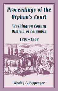 Proceedings of the Orphan's Court, Washington County, District of Columbia, 1801-1808