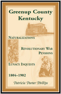 Greenup County, Kentucky, Naturalizations, Revolutionary War Pensions, Lunacy Inquests, 1804-1902