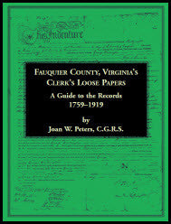 Fauquier County, Virginia's Clerk's Loose Papers: A Guide to the Records, 1759-1919