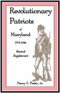 Revolutionary Patriots of Maryland 1775-1783: Second Supplement